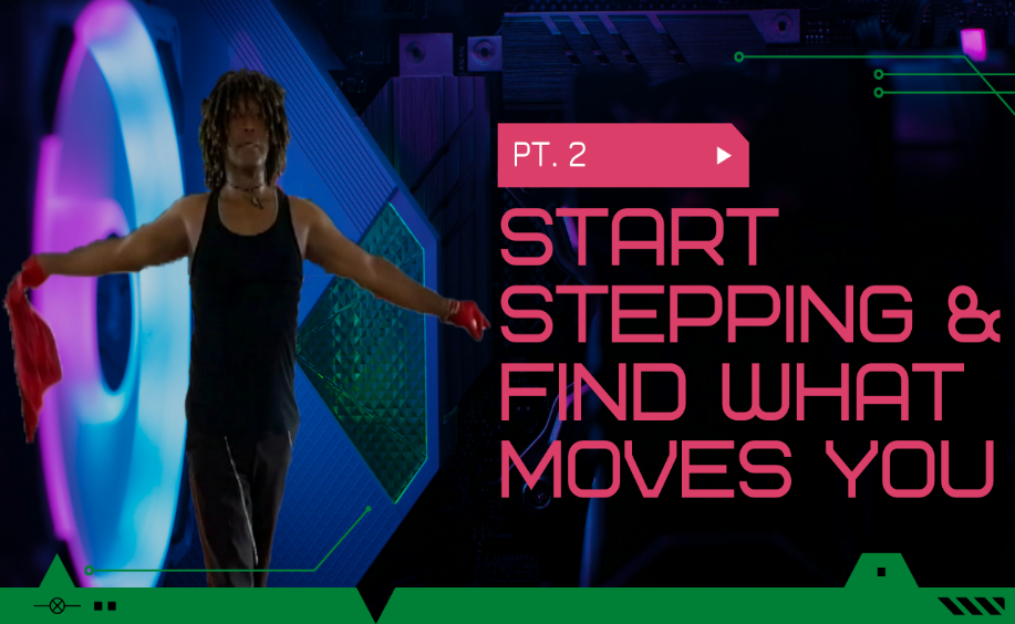 Tips How to Start Stepping & Find What Moves You! Pt. 2